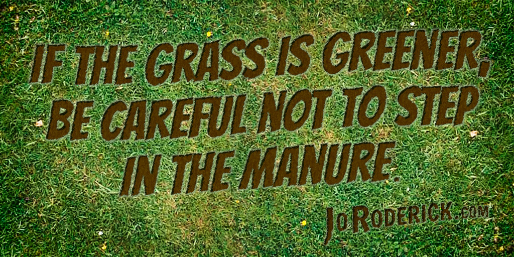 Grass Is Always Greener Quotes: Quote 027: If The Grass Is Greener